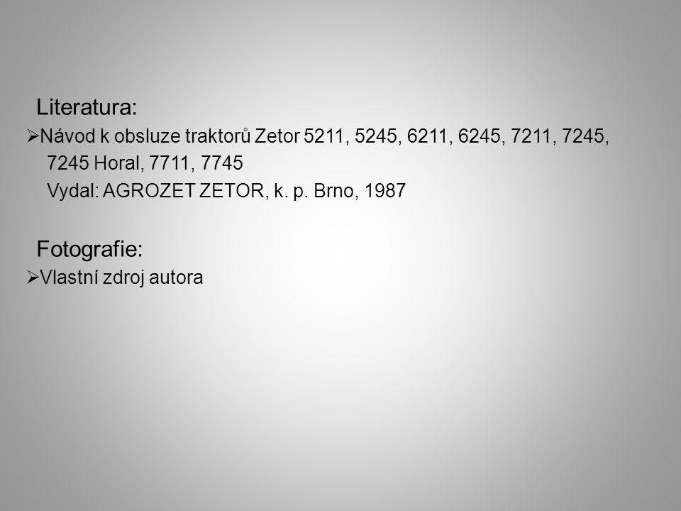 Literatura:  Návod k obsluze traktorů Zetor 5211, 5245, 6211, 6245, 7211, 7245, 7245 Horal, 7711, 7745 Vydal: AGROZET ZETOR, k.
