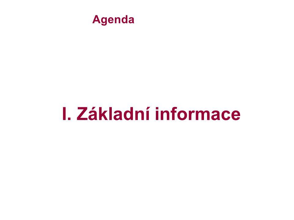 Agenda I. Základní informace