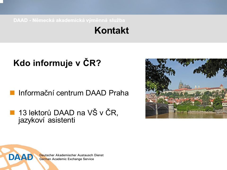 Kontakt Informační centrum DAAD Praha 13 lektorů DAAD na VŠ v ČR, jazykoví asistenti Kdo informuje v ČR.
