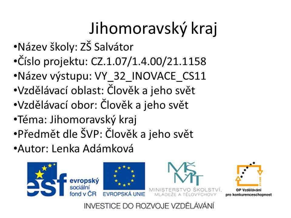 Anotace Tato prezentace je určena k seznámení žáků s Jihomoravským krajem ČR, jeho polohou, vodstvem, povrchem, zemědělstvím a průmyslem této oblasti.