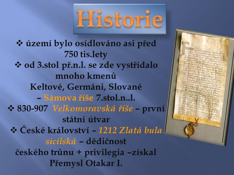  území bylo osídlováno asi před 750 tis.lety  od 3.stol př.n.l.