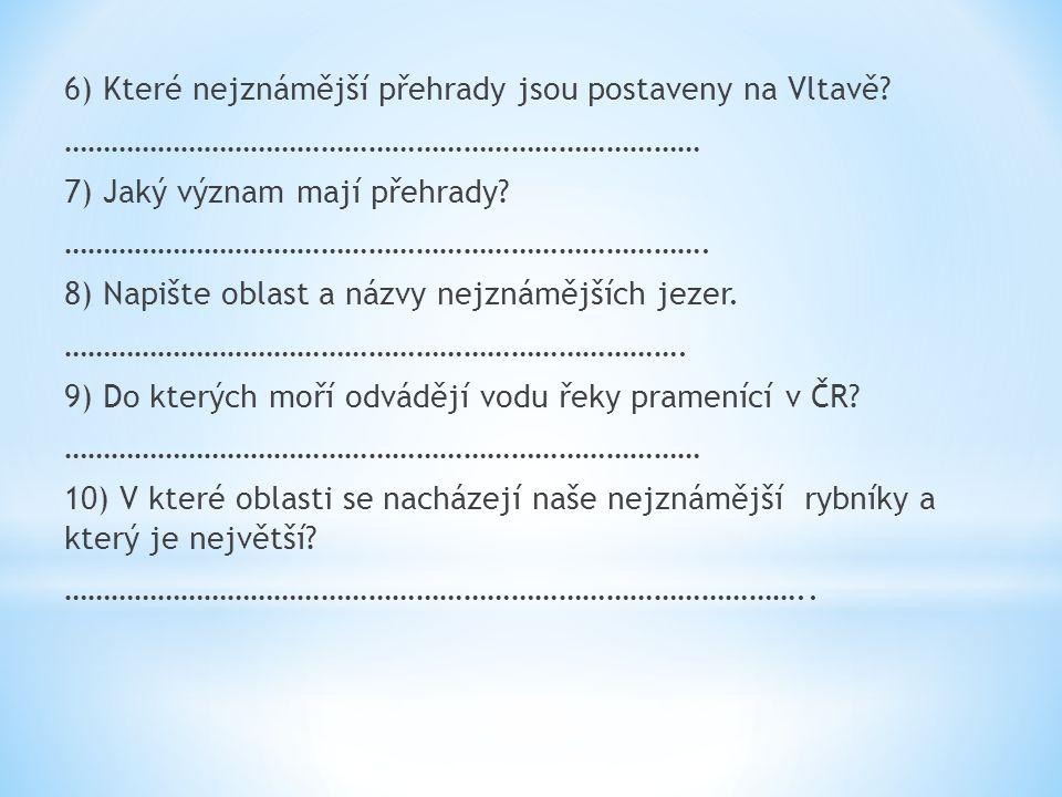 6) Které nejznámější přehrady jsou postaveny na Vltavě.