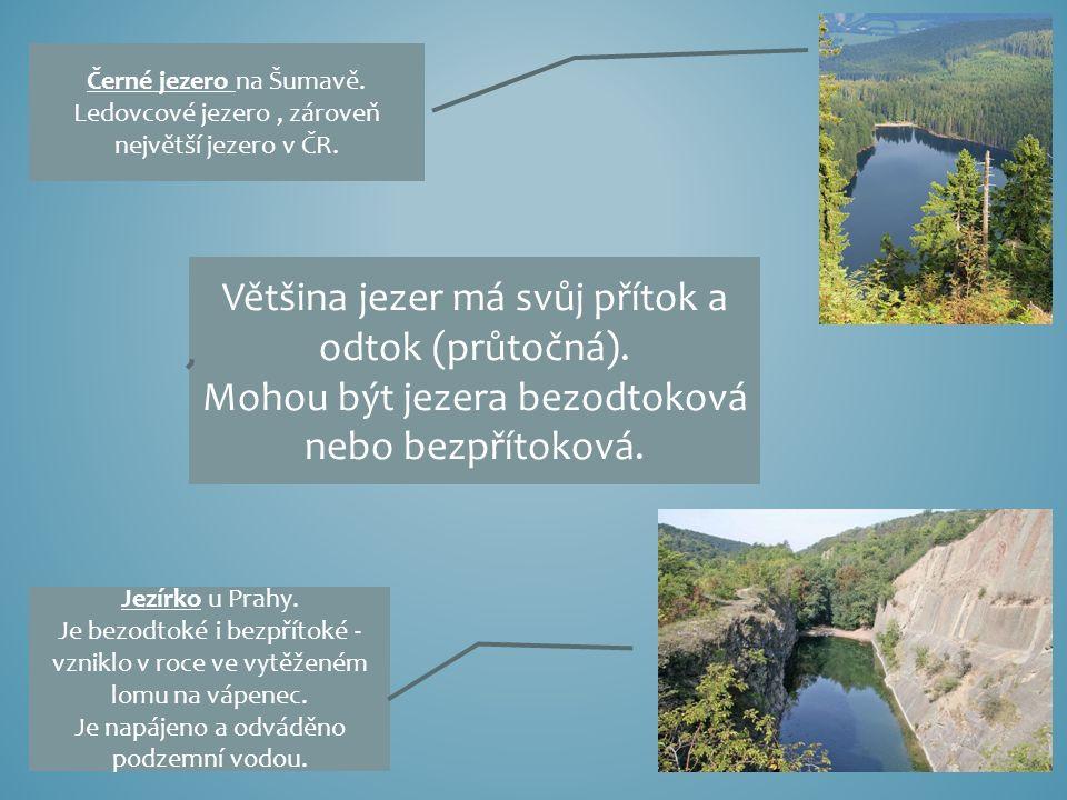 JAKO ZÁSOBÁRNA PITNÉ VODY ČASTO SLOUŽÍ: přehrady řeky rybníky