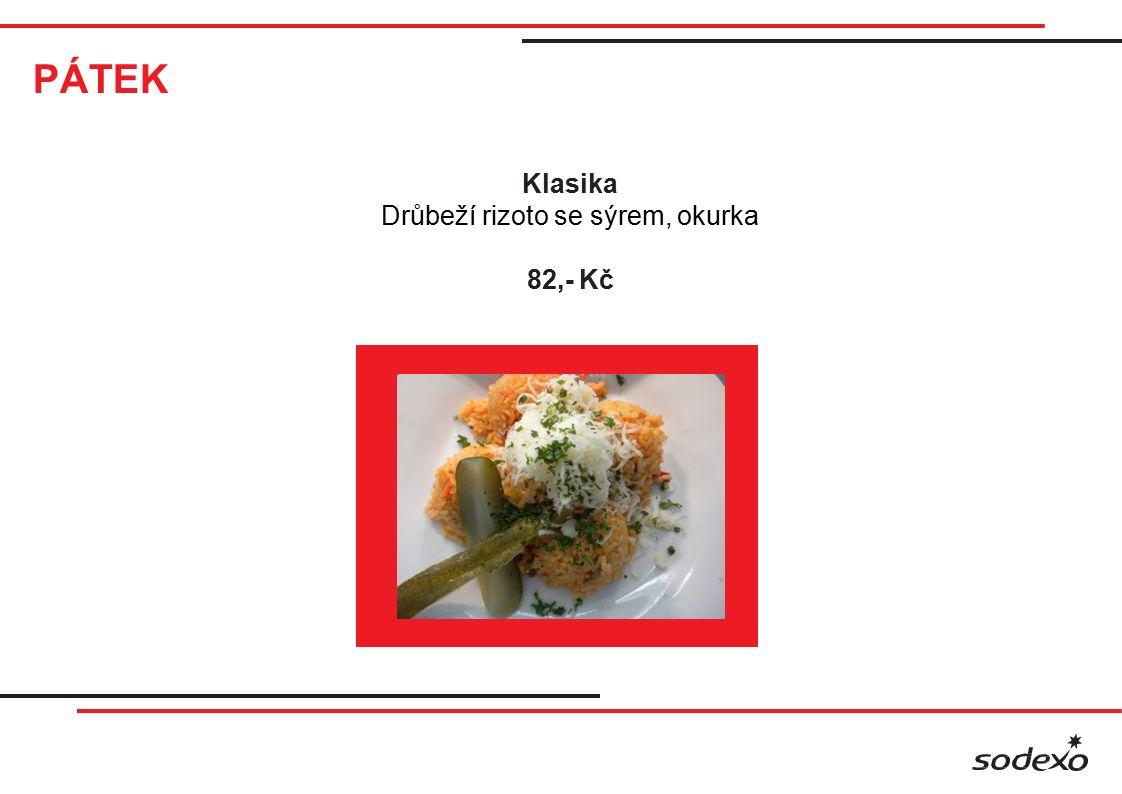 PÁTEK Klasika Drůbeží rizoto se sýrem, okurka 82,- Kč