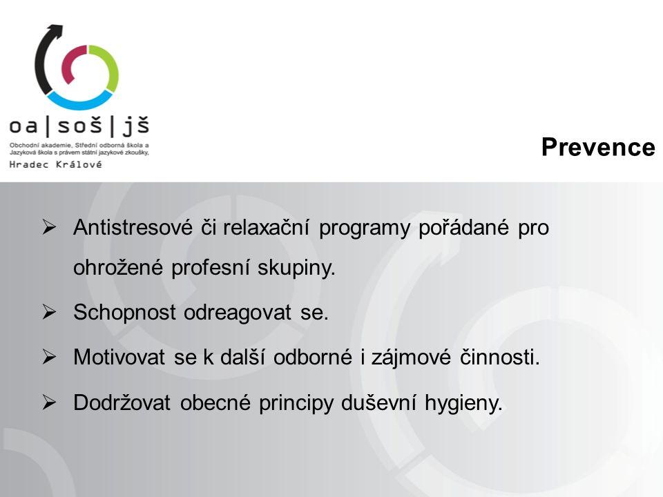 Prevence  Antistresové či relaxační programy pořádané pro ohrožené profesní skupiny.