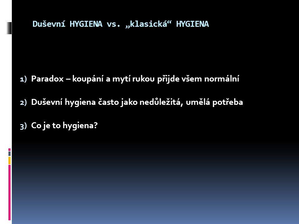 Duševní HYGIENA vs.