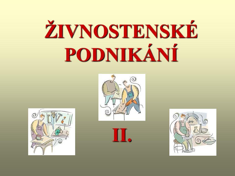 ŽIVNOSTENSKÉ PODNIKÁNÍ II.