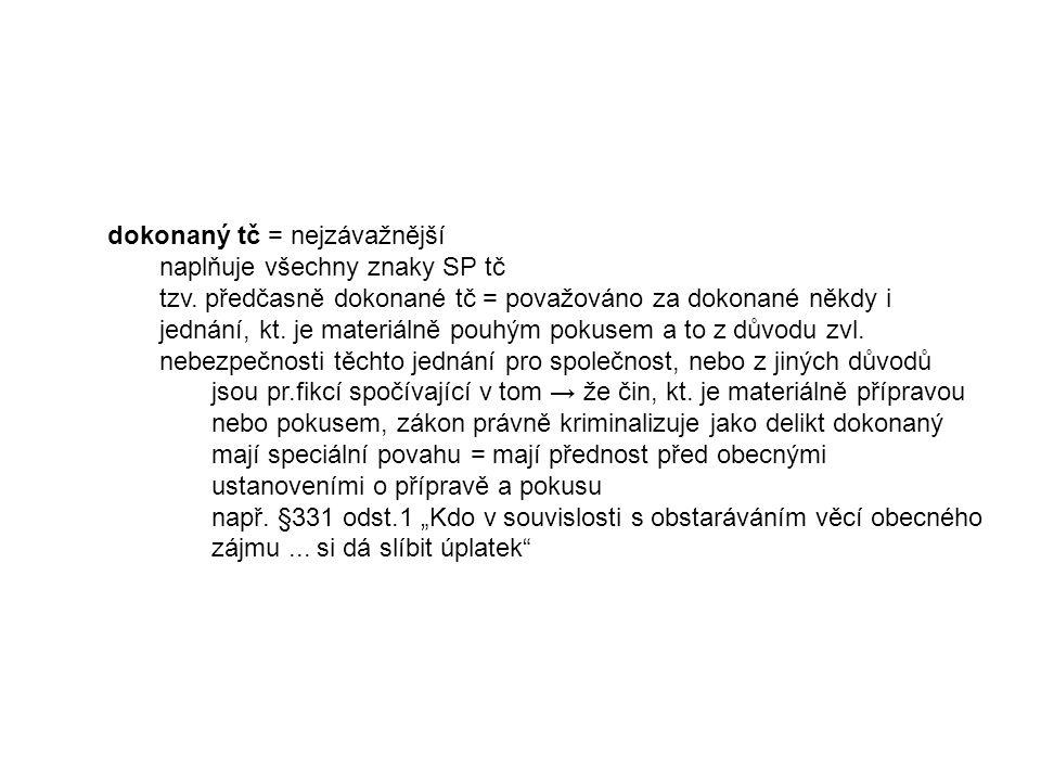 dokonaný tč = nejzávažnější naplňuje všechny znaky SP tč tzv.