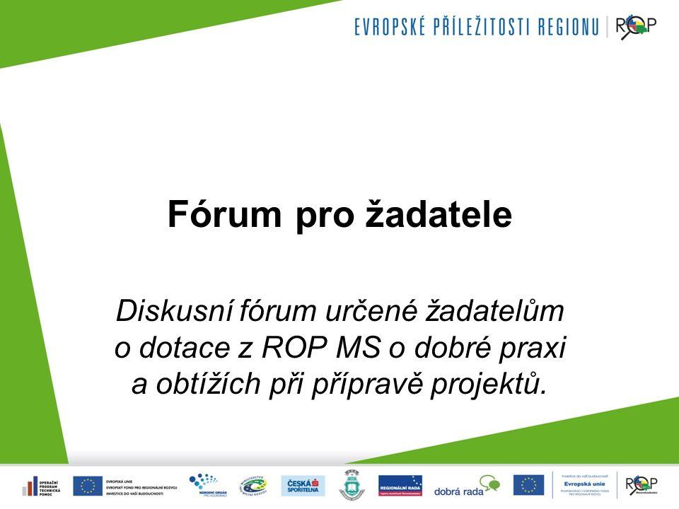 Fórum pro žadatele Diskusní fórum určené žadatelům o dotace z ROP MS o dobré praxi a obtížích při přípravě projektů.