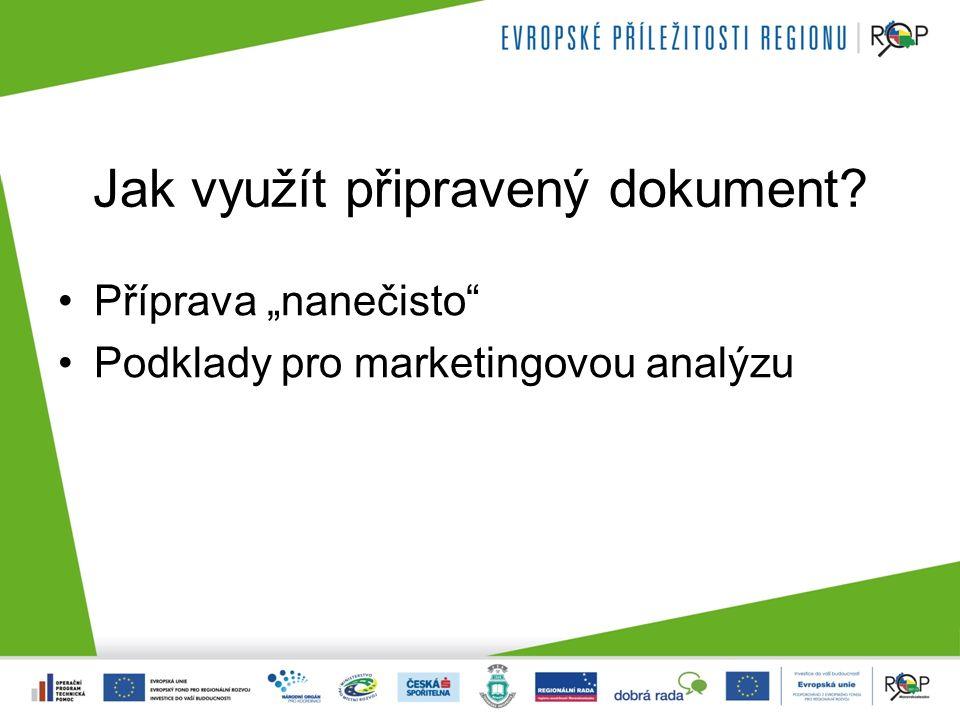 """Jak využít připravený dokument Příprava """"nanečisto Podklady pro marketingovou analýzu"""