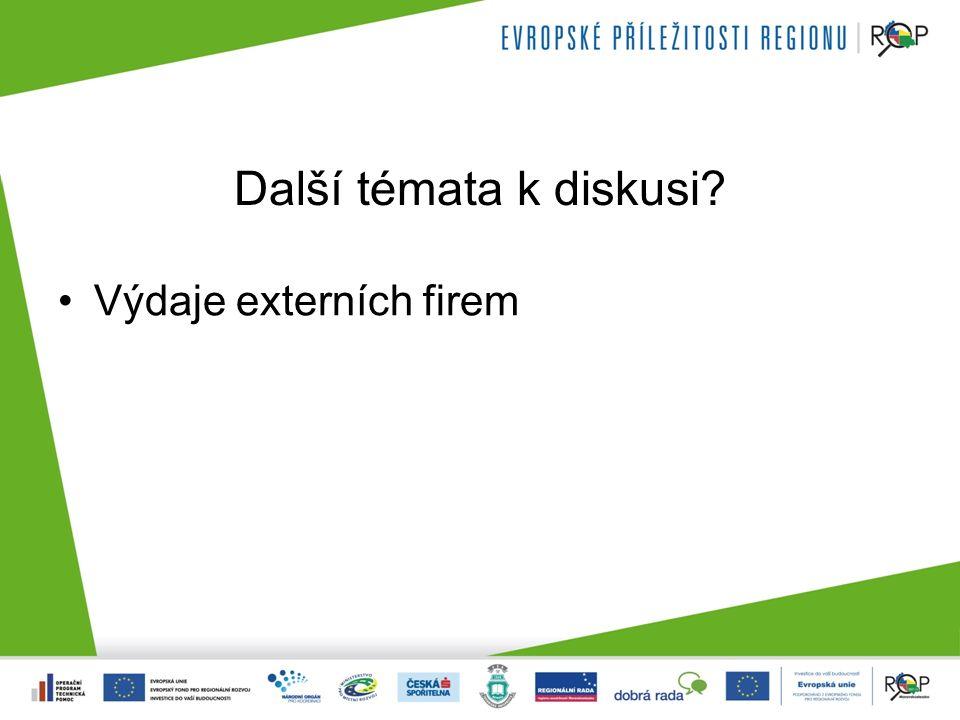 Další témata k diskusi Výdaje externích firem