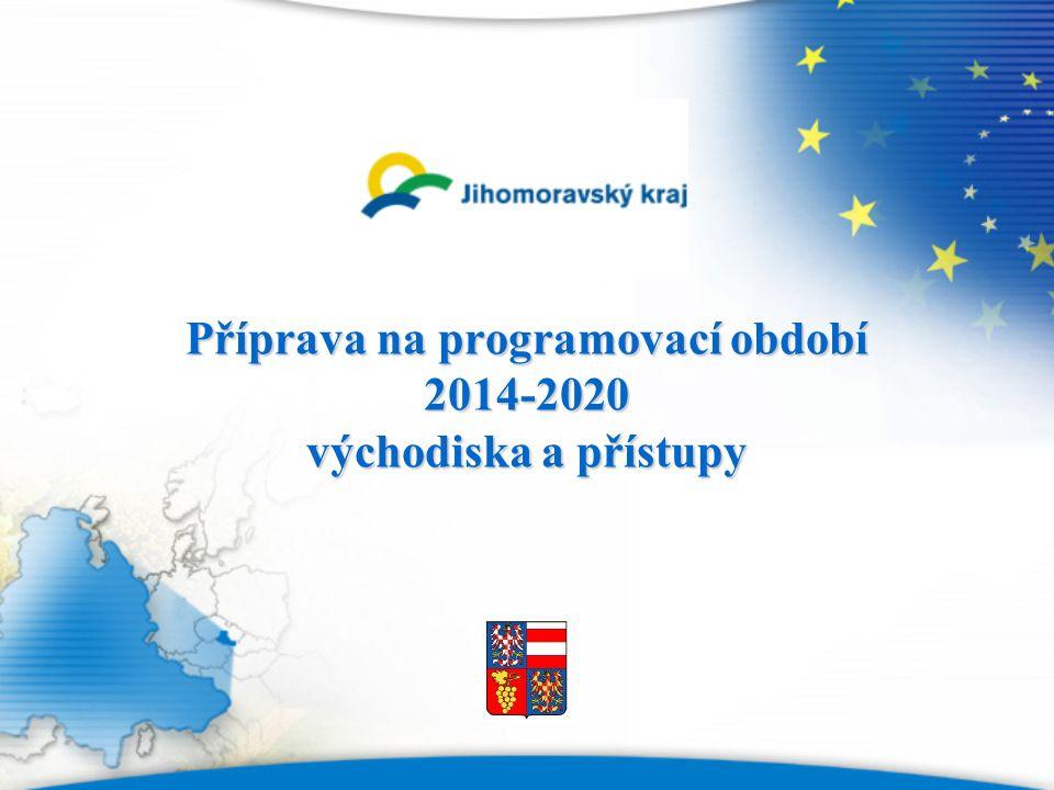 Příprava na programovací období 2014-2020 východiska a přístupy