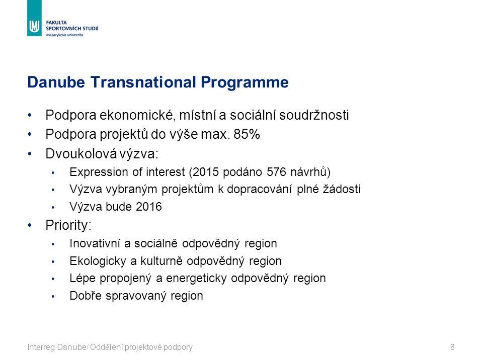 Danube Transnational Programme Interreg Danube/ Oddělení projektové podpory8 Podpora ekonomické, místní a sociální soudržnosti Podpora projektů do výše max.