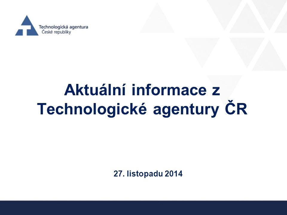 Aktuální informace z Technologické agentury ČR 27. listopadu 2014