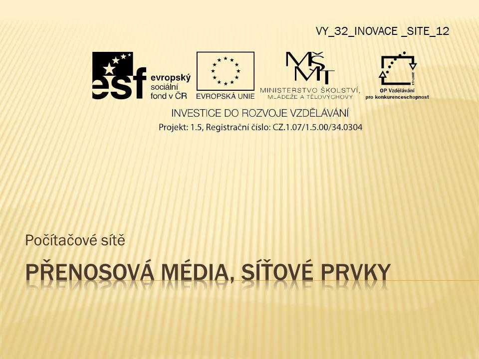 Počítačové sítě VY_32_INOVACE _SITE_12