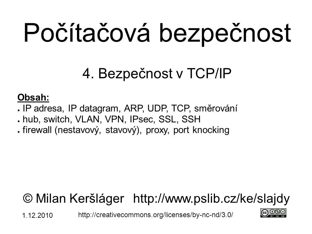 Stavový firewall ● pracuje s vnitřními stavy ● pamatuje si svoji předchozí činnost ● datagramy posuzovány v kontextu – složitější implementace ● vhodné pro TCP – u spojení rozpoznáme otevření, přenost dat a uzavření ● používá se i pro UDP – u DNS je stavem otázka → odpověď ● obtížně se dělá analýza přenášených dat – na to je potřeba proxy (aplikační brána) – antivirová kontrola, detekce malware, únik dat