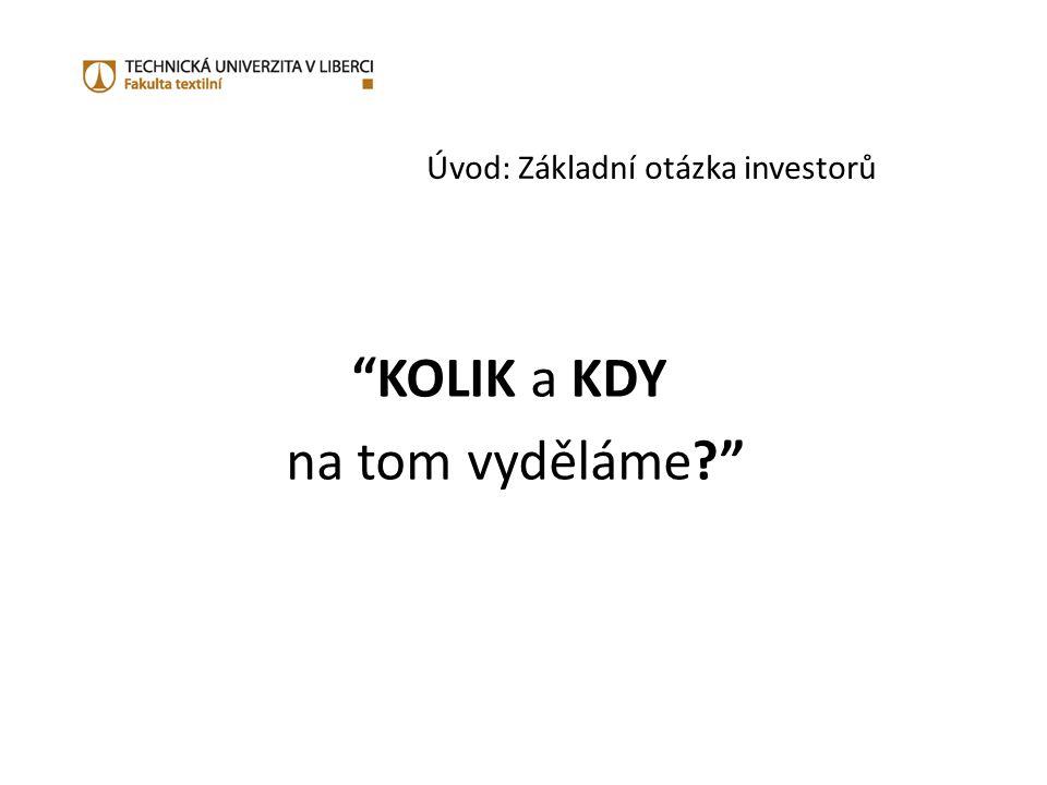 Úvod: Základní otázka investorů KOLIK a KDY na tom vyděláme