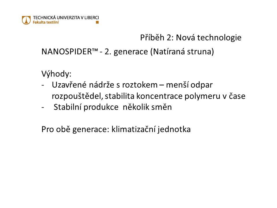 Příběh 2: Nová technologie NANOSPIDER™ - 2.