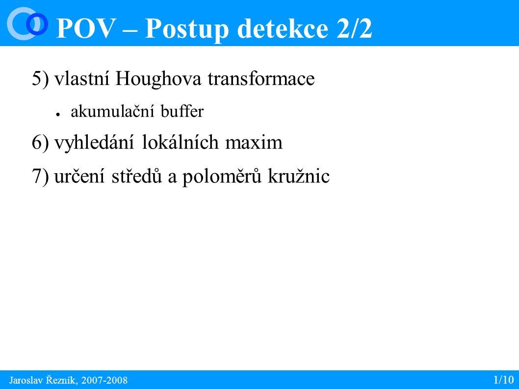 POV – Výsledky (známé R) 1/10 Jaroslav Řezník, 2007-2008 ● dvě kružnice o známém poloměru R=34 px