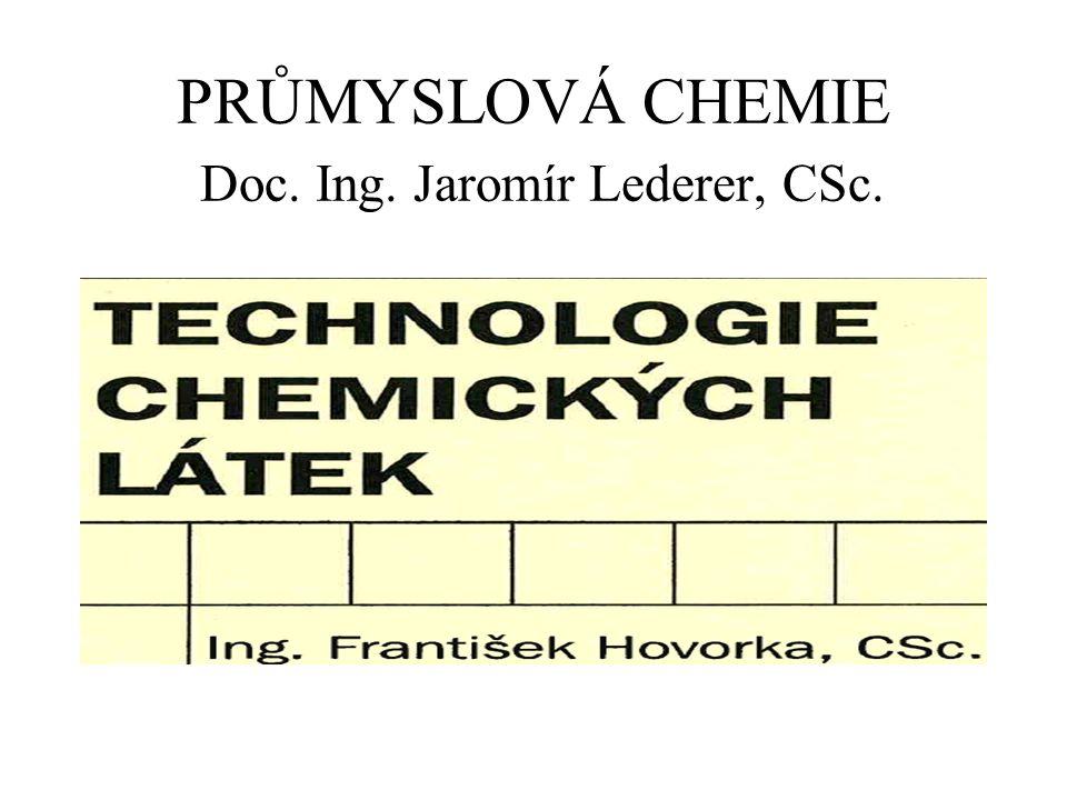 PRŮMYSLOVÁ CHEMIE Doc. Ing. Jaromír Lederer, CSc.