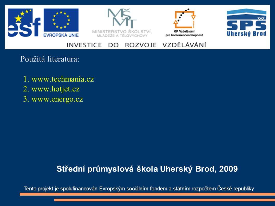 Použitá literatura: 1. www.techmania.cz 2. www.hotjet.cz 3.