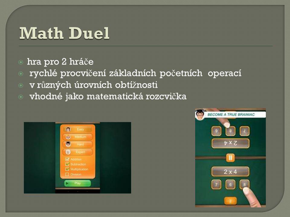  hra pro 2 hrá č e  rychlé procvi č ení základních po č etních operací  v r ů zných úrovních obtí ž nosti  vhodné jako matematická rozcvi č ka