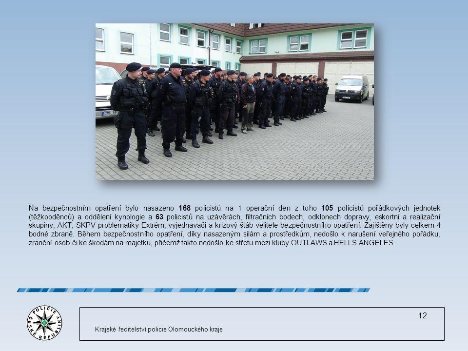 Krajské ředitelství policie Olomouckého kraje 12 Na bezpečnostním opatření bylo nasazeno 168 policistů na 1 operační den z toho 105 policistů pořádkových jednotek (těžkooděnců) a oddělení kynologie a 63 policistů na uzávěrách, filtračních bodech, odklonech dopravy, eskortní a realizační skupiny, AKT, SKPV problematiky Extrém, vyjednavači a krizový štáb velitele bezpečnostního opatření.