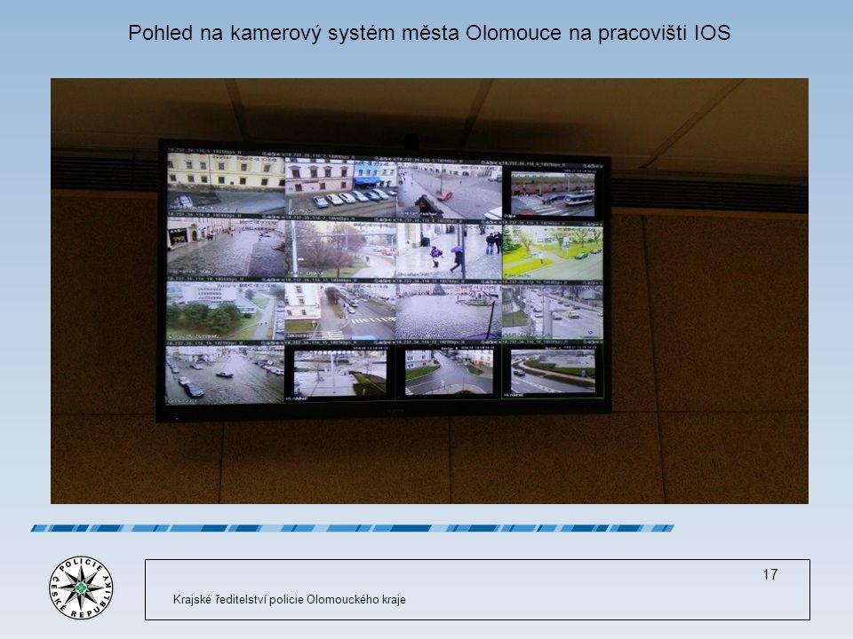 Krajské ředitelství policie Olomouckého kraje 17 Pohled na kamerový systém města Olomouce na pracovišti IOS