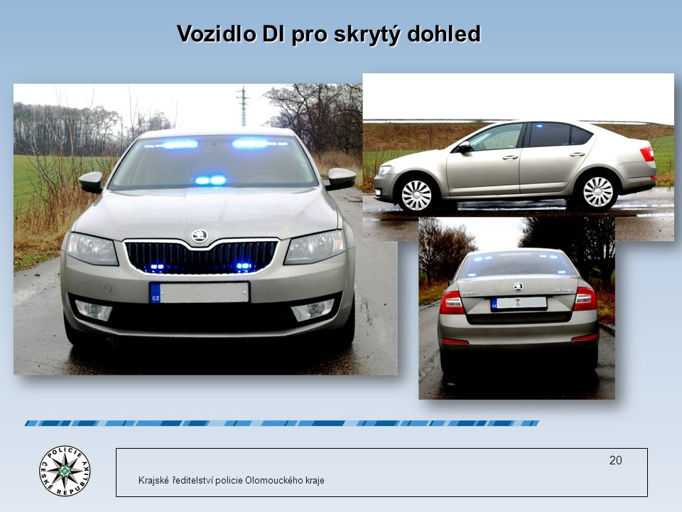 Krajské ředitelství policie Olomouckého kraje 20 Vozidlo DI pro skrytý dohled