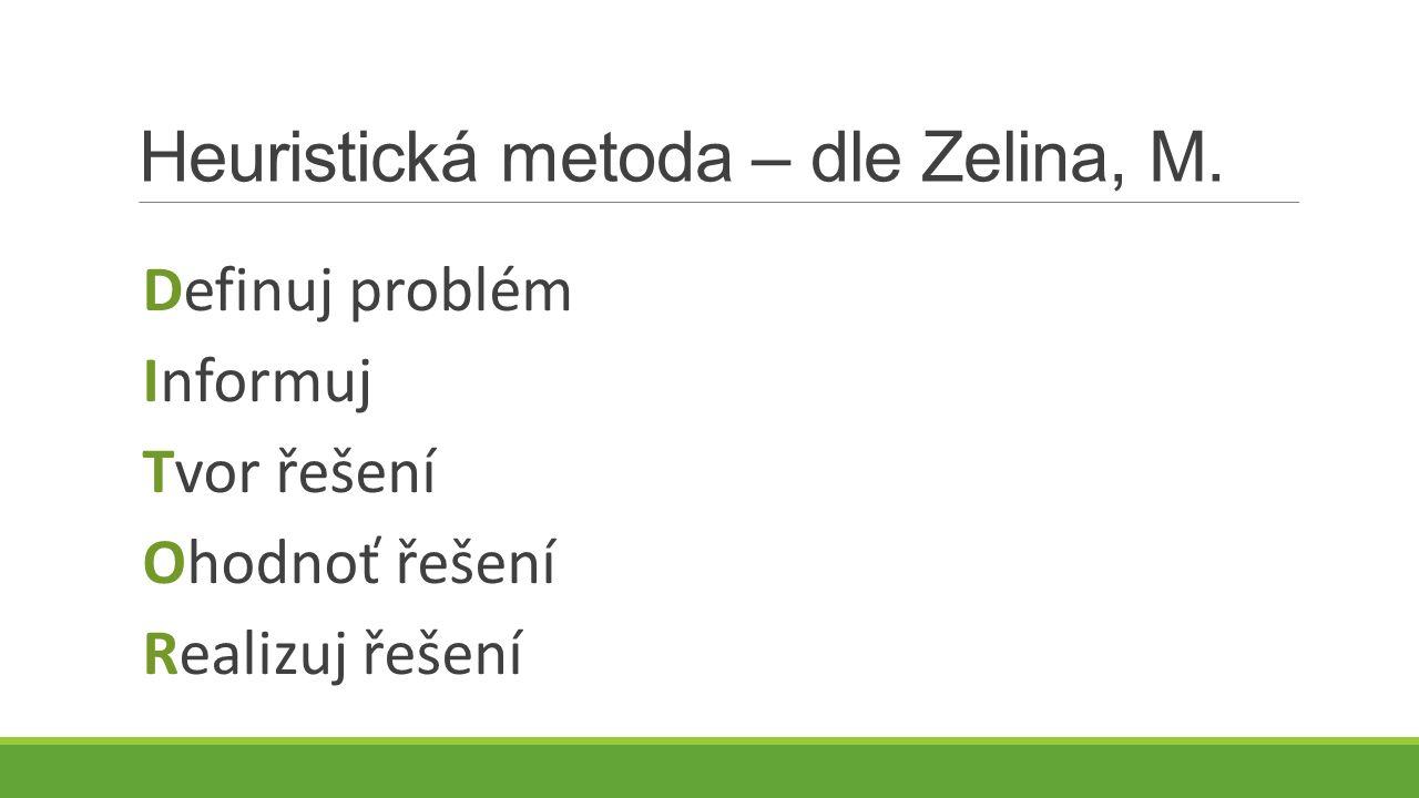 Heuristická metoda – dle Zelina, M.