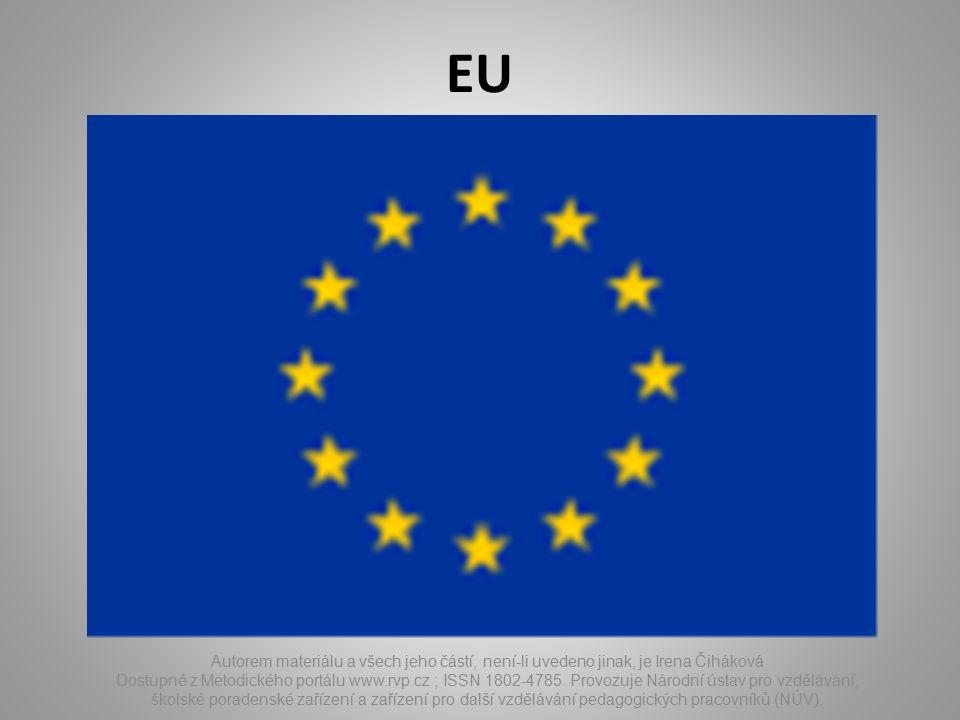 EU Autorem materiálu a všech jeho částí, není-li uvedeno jinak, je Irena Čiháková Dostupné z Metodického portálu www.rvp.cz ; ISSN 1802-4785.
