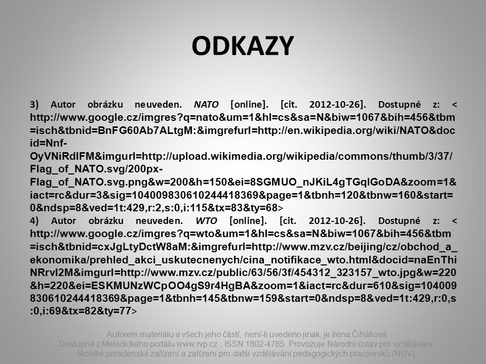 ODKAZY Autorem materiálu a všech jeho částí, není-li uvedeno jinak, je Irena Čiháková Dostupné z Metodického portálu www.rvp.cz ; ISSN 1802-4785.
