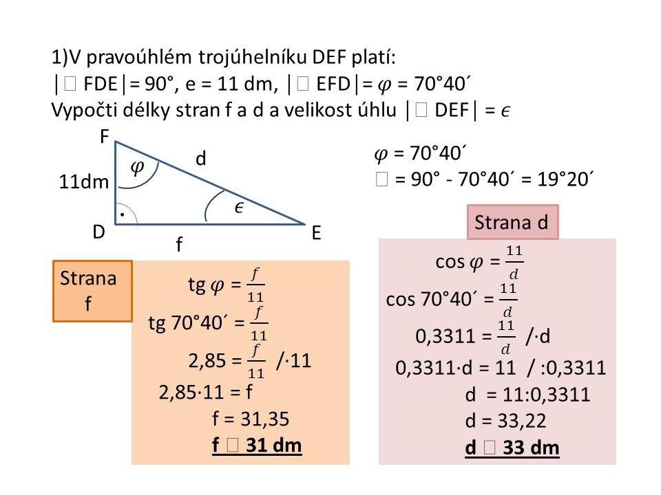 2)Vypočtěte obvod a obsah pravoúhlého trojúhelníku KLM s pravým úhlem při vrcholu M, jestliže odvěsna │LM│= 7,9 m a │  MKL│= 35°40´ 1)Načrtni a popiš daný pravoúhlý trojúhelník (pozor na umístění pravého úhlu), zapiš, co je dáno 2)Pomocí vhodné goniometrické funkce vypočti odvěsnu KM 3) Pomocí vhodné goniometrické funkce vypočti přeponu KL 4)Zapiš vhodné vzorce a vypočti obvod a obsah trojúhelníka