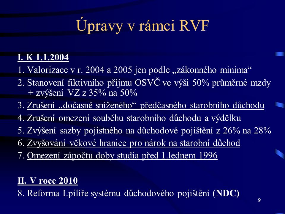 9 Úpravy v rámci RVF I. K 1.1.2004 1. Valorizace v r.