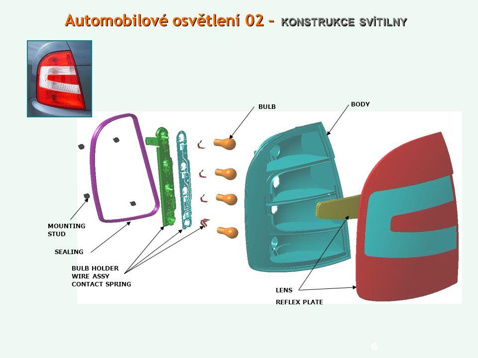 6 LENS REFLEX PLATE BULB HOLDER WIRE ASSY CONTACT SPRING BODY MOUNTING STUD SEALING BULB Automobilové osvětlení 02 – KONSTRUKCE SVÍTILNY