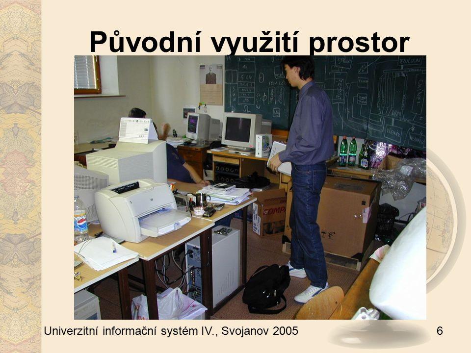 6 Univerzitní informační systém IV., Svojanov 2005 Původní využití prostor