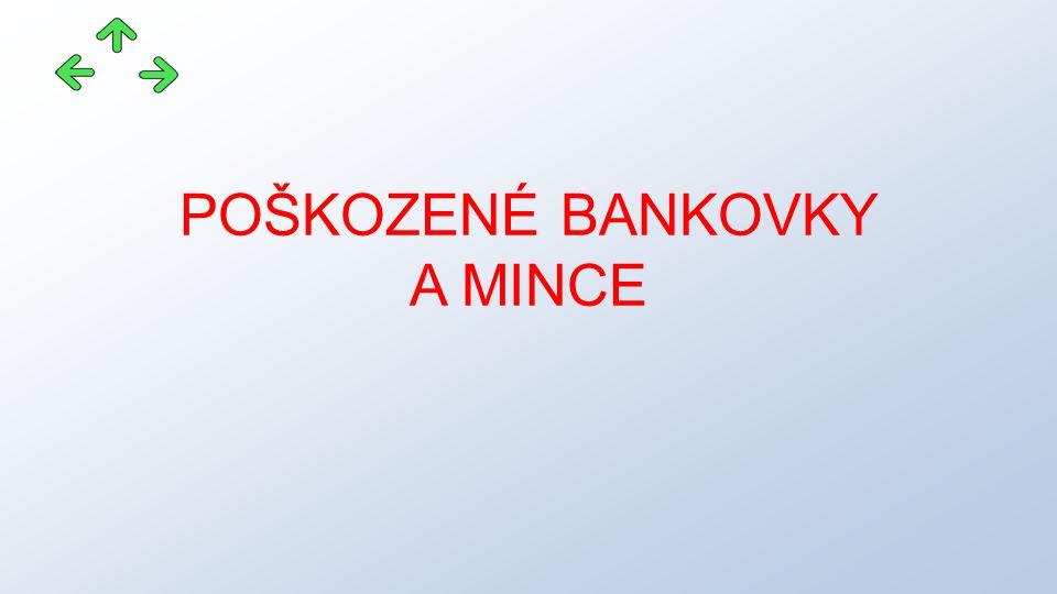 POŠKOZENÉ BANKOVKY A MINCE