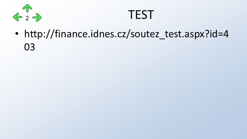http://finance.idnes.cz/soutez_test.aspx id=4 03 TEST 2