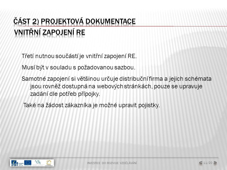 Třetí nutnou součástí je vnitřní zapojení RE. Musí být v souladu s požadovanou sazbou.