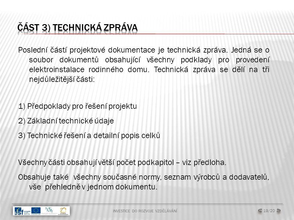 Poslední částí projektové dokumentace je technická zpráva.