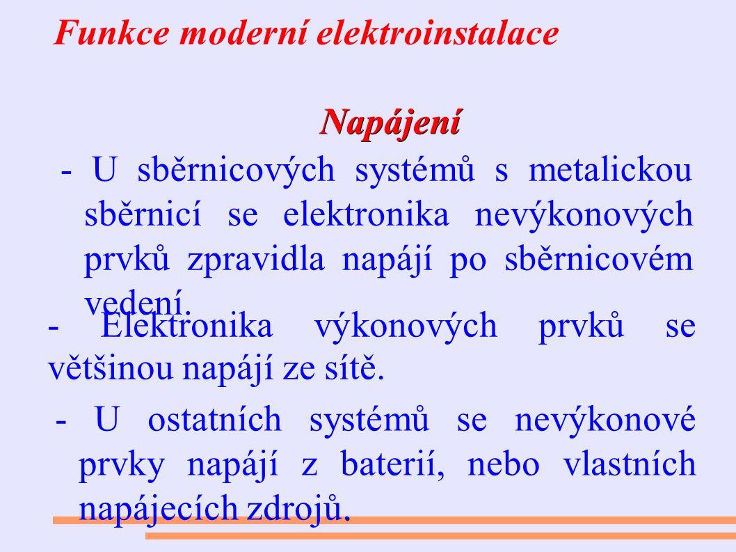 Napájení Funkce moderní elektroinstalace Napájení - U sběrnicových systémů s metalickou sběrnicí se elektronika nevýkonových prvků zpravidla napájí po