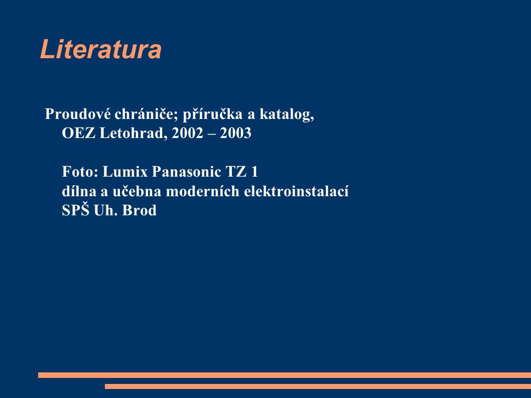 Literatura Proudové chrániče; příručka a katalog, OEZ Letohrad, 2002 – 2003 Foto: Lumix Panasonic TZ 1 dílna a učebna moderních elektroinstalací SPŠ Uh.