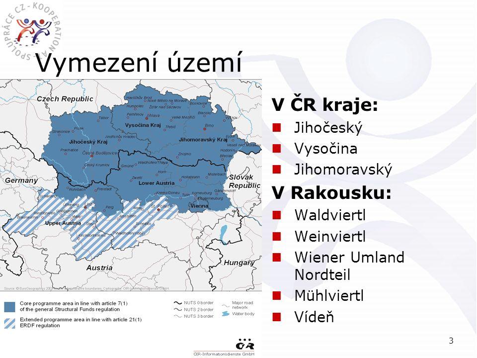 1. dubna 20083 Vymezení území  V ČR kraje: Jihočeský Vysočina Jihomoravský  V Rakousku: Waldviertl Weinviertl Wiener Umland Nordteil Mühlviertl Víde