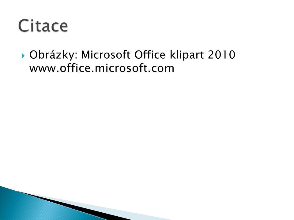  Obrázky: Microsoft Office klipart 2010 www.office.microsoft.com
