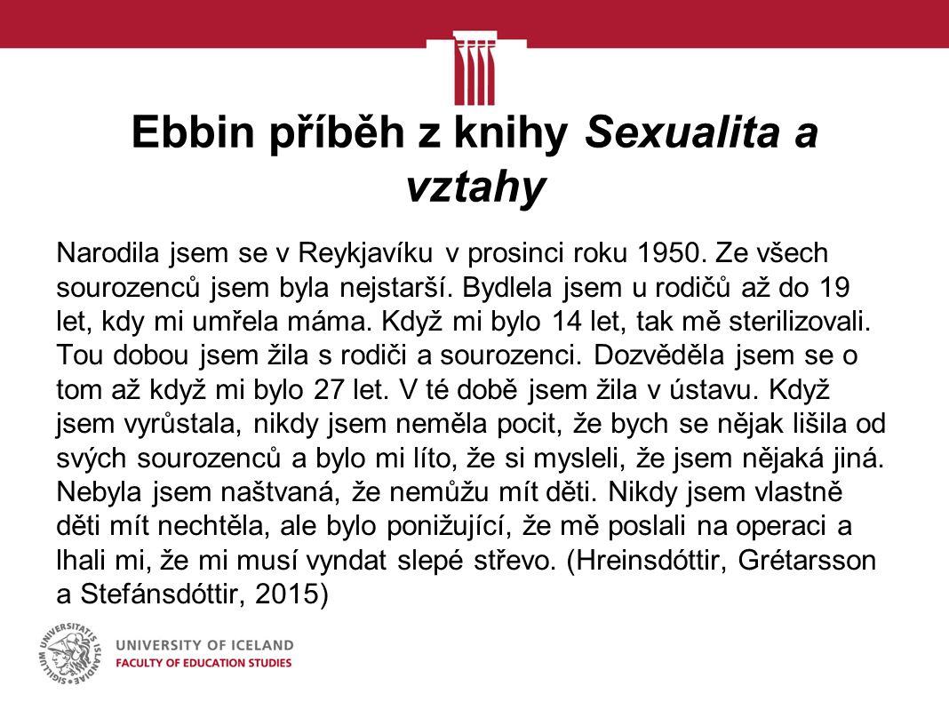 Ebbin příběh z knihy Sexualita a vztahy Narodila jsem se v Reykjavíku v prosinci roku 1950.