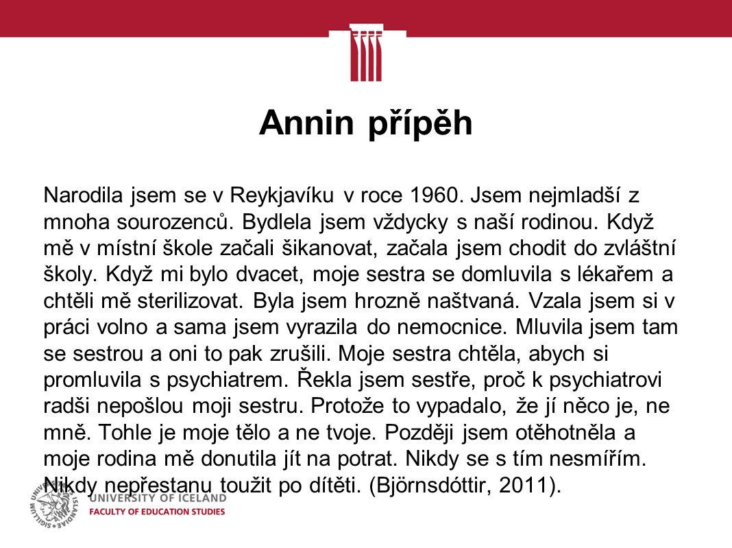 Annin přípěh Narodila jsem se v Reykjavíku v roce 1960.