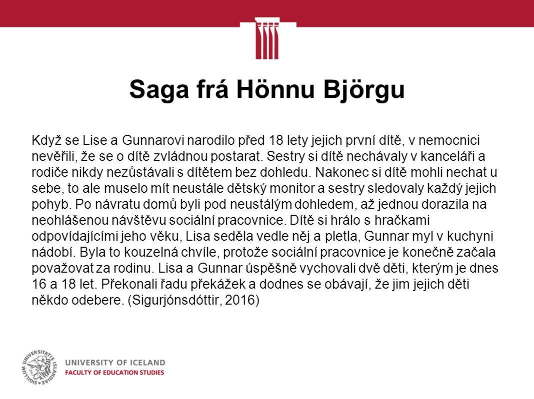 Saga frá Hönnu Björgu Když se Lise a Gunnarovi narodilo před 18 lety jejich první dítě, v nemocnici nevěřili, že se o dítě zvládnou postarat.