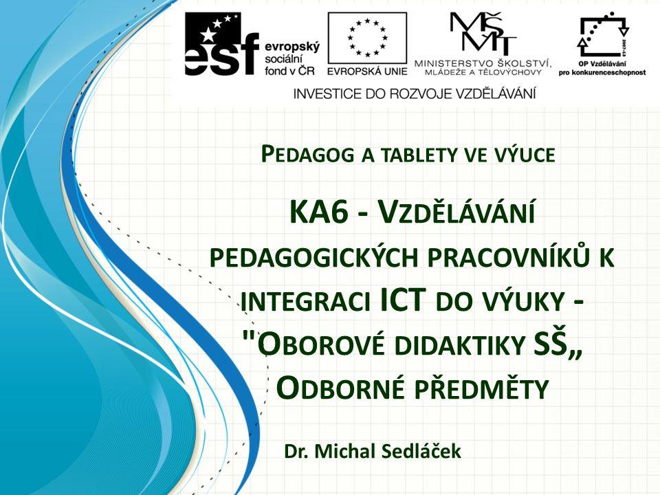 KA6 - V ZDĚLÁVÁNÍ PEDAGOGICKÝCH PRACOVNÍKŮ K INTEGRACI ICT DO VÝUKY -
