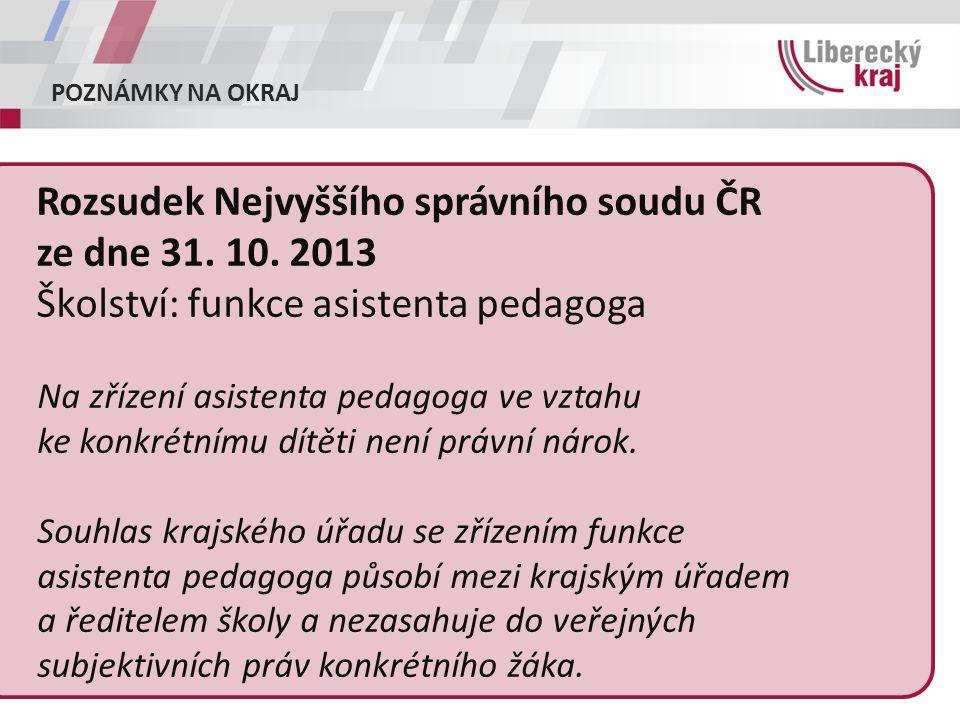 POZNÁMKY NA OKRAJ Rozsudek Nejvyššího správního soudu ČR ze dne 31.
