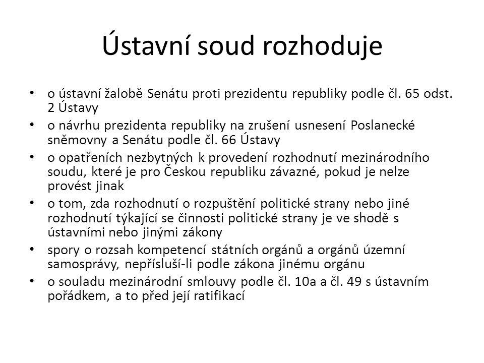 Ústavní soud rozhoduje o ústavní žalobě Senátu proti prezidentu republiky podle čl. 65 odst. 2 Ústavy o návrhu prezidenta republiky na zrušení usnesen
